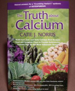 Caties-Organics-Whole-Plant-Foods-Book-The-Truth-About-Calcium-by-Catie-Norris